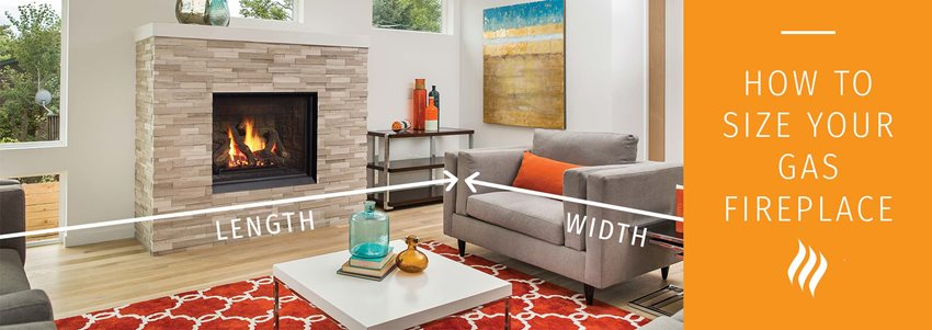 How to Find the Right Sized Gas Fireplace
